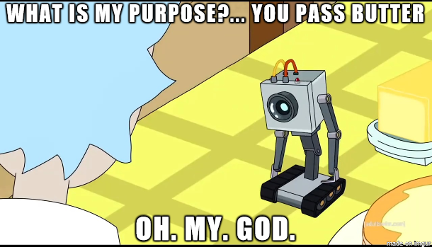 tv quotes what is my purpose you pass butter tv quotes