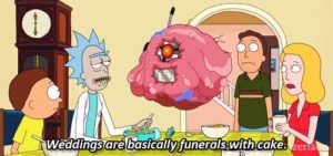 Rick and Morty - funerals with cake meme