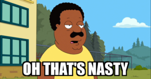 Family Guy- Cleveland Brown oh, that\'s nasty meme