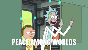 Rick and Morty - Peace among worlds meme