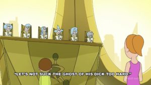 Rick And Morty - Let\'s Not Suck The Ghost Of His Dick Too Hard meme